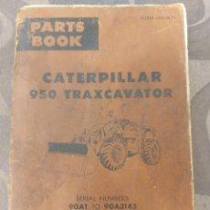 Coches y Motocicletas: CATERPILLAR 950 TRAXCAVATOR. MANUAL DE INSTRUCCIONES Y DESPIECE. 245 PÁGINAS.. Lote 287868643