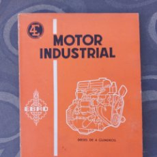 Coches y Motocicletas: MOTOR INDUSTRIAL EBRO. MANUAL INSTRUCCIONES DIÉSEL 4 CILINDROS. CAMIÓN, TRACTOR. AÑO 1962.. Lote 287869743