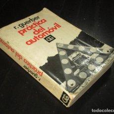 Coches y Motocicletas: PRÁCTICA DEL AUTOMÓVIL. POR R. GUERBER. EDITORIAL GUSTAVO GILÍ, 1972. EN ESPAÑOL.. Lote 287953913