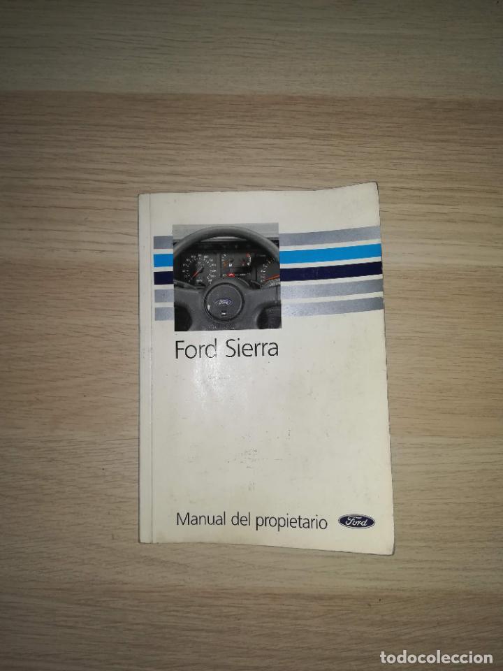 MANUAL DEL PROPIETARIO FORD SIERRA 1991 (Coches y Motocicletas Antiguas y Clásicas - Catálogos, Publicidad y Libros de mecánica)