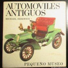 Coches y Motocicletas: AUTOMÓVILES ANTIGUOS. PEQUEÑO MUSEO. MICHAEL SEDGWICK. PLAZA Y JANÉS, BARCELONA, 1963.. Lote 288545633