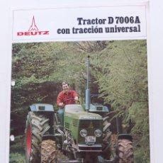 Coches y Motocicletas: FOLLETO PUBLICIDAD TRACTOR DEUTZ D 7006 A. AÑOS 70.. Lote 288608928