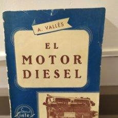 Coches y Motocicletas: EL MOTOR DIESEL POR ANDRÉS VALLÉS DE EDITORIAL SINTES EN BARCELONA 1959 SEGUNDA EDICIÓN. Lote 289366858