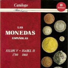 Catálogos y Libros de Monedas: LAS MONEDAS ESPAÑOLAS FELIPE V - ISABEL II (1700-1868). Lote 150536485