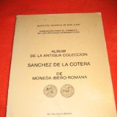 Catálogos y Libros de Monedas: ALBUN DE MONEDAS IBERO ROMANA -COLECCION SANCHEZ COTERA. Lote 15002801