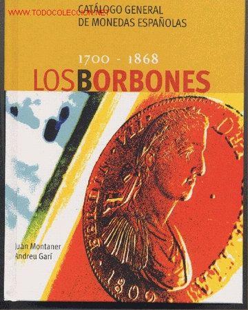 CATALOGO GENERAL-LOS BORBONES (Numismática - Catálogos y Libros)
