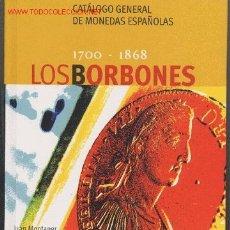 Catálogos y Libros de Monedas: CATALOGO GENERAL-LOS BORBONES. Lote 2082601
