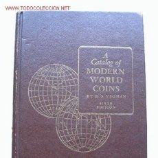 Catálogos y Libros de Monedas: A CATALOG OF MODERN WOLD COINS. 1964. Lote 26819091