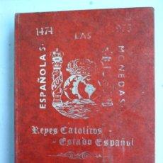 Catálogos y Libros de Monedas: LAS MONEDAS ESPAÑOLAS - REYES CATOLICOS-ESTADO ESPAÑOL1474-1975. Lote 26367331