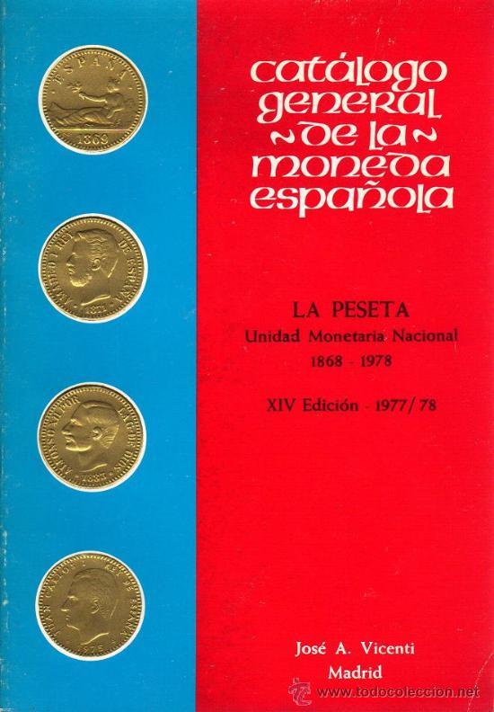 CATÁLOGO GENERAL DE LA MONEDA ESPAÑOLA - LA PESETA 1868-1978 (Numismática - Catálogos y Libros)