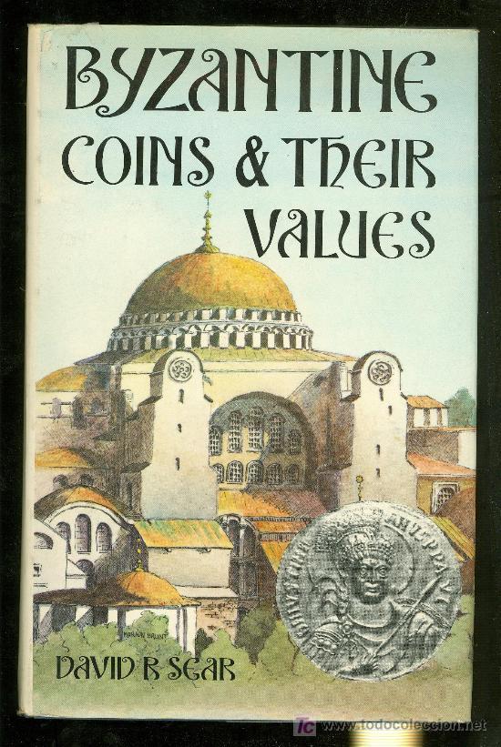 BYZANTINE COINS & THEIR VALUES. DAVID R. SEAR. 1974. (Numismática - Catálogos y Libros)
