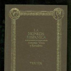 Catálogos y Libros de Monedas: LA MONEDA HISPANICA. ANTONIO VIVES Y ESCUDERO. TEXTOS Y LAMINAS. 1926.. Lote 25631460