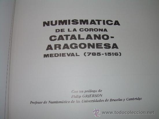 Catálogos y Libros de Monedas: NUMISMATICA DE LA CORONA CATALANO-ARAGONESA....MEDIEVAL 785 - 1516 - Foto 3 - 26627750