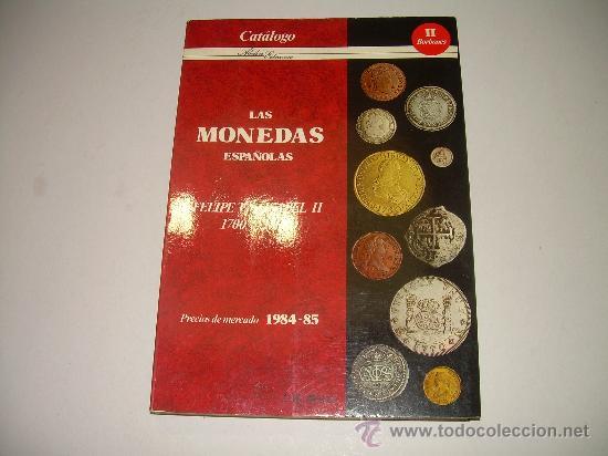 LAS MONEDAS ESPAÑOLAS DESDE FELIPE V A ISABEL II. (1700 - 1868 ). (Numismática - Catálogos y Libros)