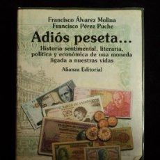 Catálogos y Libros de Monedas: ADIOS PESETA, ALVAREZ MOLINA Y PEREZ PUCHE. ALIANZA ED. 2001 222 PAG. Lote 26879942