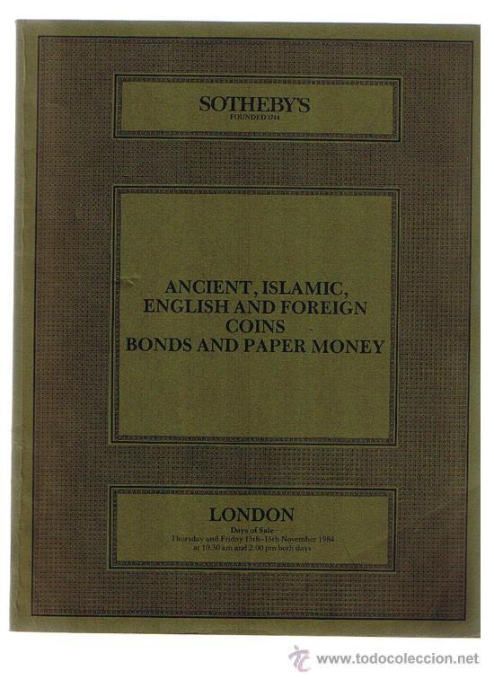 SOTHEBY'S. CATÁLOGO SUBASTA 16 NOV. 1984. MONEDAS ANTIGUAS, ISLAMICAS, EXTRANJERAS Y BILLETES (Numismática - Catálogos y Libros)