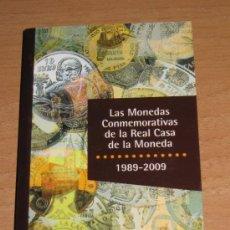Catálogos y Libros de Monedas: LAS MONEDAS CONMEMORATIVAS DE LAS REAL CASA DE LA MONEDA 1989/2009. Lote 26470426