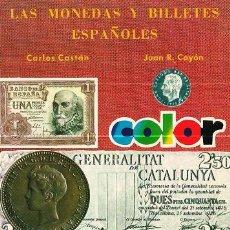 Catálogos y Libros de Monedas - LAS MONEDAS Y BILLETES ESPAÑOLES 1868 – 1978 / CARLOS CASTÁN JUAN R. CAYÓN. * NUMISMÁTICA * - 22908135