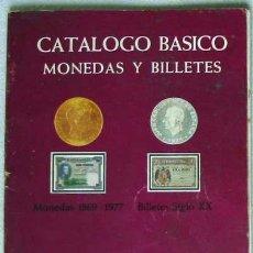 Catálogos y Libros de Monedas: CATÁLOGO BÁSICO - MONEDAS (1869-1977) Y BILLETES (SIGLO XX) - EDICIÓN DE 1977 - VER ÍNDICE. Lote 27323665