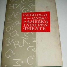 Catálogos y Libros de Monedas: ANTIGUO CATALOGO DE LAS ONZAS DE AMERICA INDEPENDIENTE - POR LOPEZ CHAVES Y SANCHEZ (LEOPOLDO) - CAT. Lote 26518032
