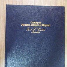Catálogos y Libros de Monedas: 1979.CATALOGO CALICO DE MONEDAS ANTIGUAS HISPANIA. Lote 26736742