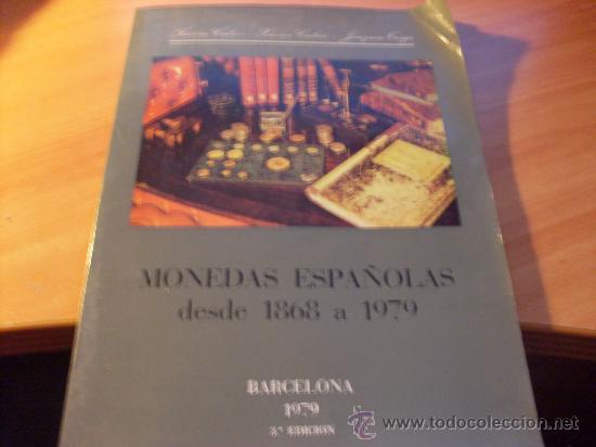 MONEDAS ESPAÑOLAS DESDE 1868 A 1979 . ( AT) (Numismática - Catálogos y Libros)