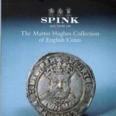 Catálogos y Libros de Monedas: CATALOGO DE MONEDAS SPINK. AÑO 1999. COLECCION DE MARTIN HUGHES DE MONEDAS INGLESAS. PRECIOS DENTRO.. Lote 28148147