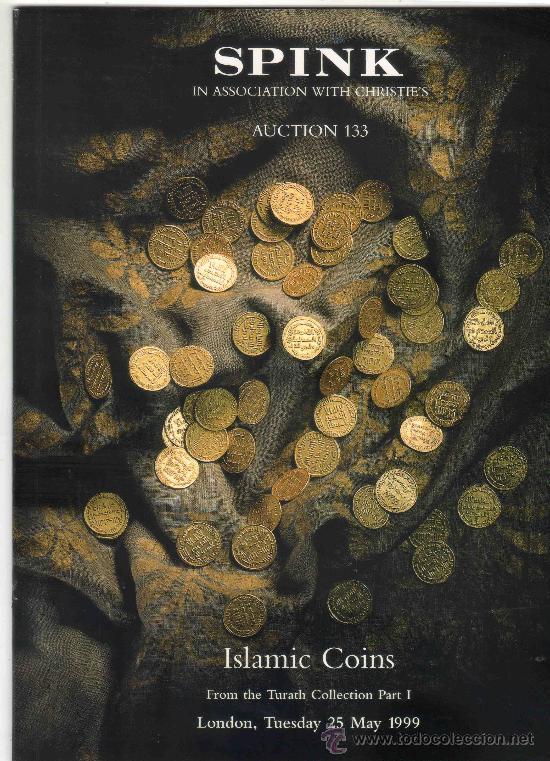 CATALOGO DE MONEDAS SPINK EN ASOCIACION CON CHRISTIE´S. AÑO 1999. MONEDAS ISLAMICAS. PRECIOS DENTRO. (Numismática - Catálogos y Libros)
