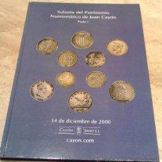 Catalogues et Livres de Monnaies: CATÁLOGO DE SUBASTAS, NUMISMÁTICA DE JUAN CAYÓN, AÑO 2000 CON FOTOS Y PRECIOS EN PTS. Y EUROS. Lote 181032073