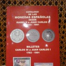 Catálogos y Libros de Monedas: CATALOGO DE LAS MONEDAS ESPAÑOLAS DESDE ISABEL II A JUAN CARLOS I, 1.833-1.991.. Lote 29867981