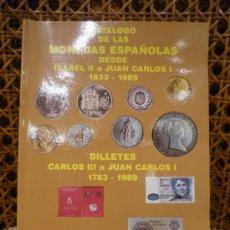 Catálogos y Libros de Monedas: CATALOGO DE LAS MONEDAS ESPAÑOLAS DESDE ISABEL II A JUAN CARLOS I 1.833-1.989. Y BILLETES 1.783-1.98. Lote 29868043