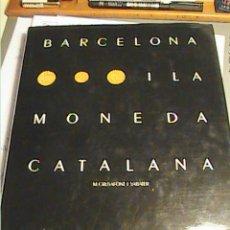 Catálogos y Libros de Monedas: BARCELONA Y LA MONEDA CATALANA. M.CRUSAFONT.1989.HISTORIA DE LA MONEDA CATALANA.. Lote 29892226