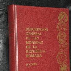 Catálogos y Libros de Monedas: DESCRIPCION DE LAS MONEDAS DE LA REPUBLICA ROMANA H. COHEN FACSIMIL CAYÓN 1976. Lote 30350472