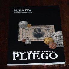 Catálogos y Libros de Monedas: CATALOGO SUBASTA PLIEGO. SEVILLA, 17 NOVIEMBRE 2011. Lote 30521152