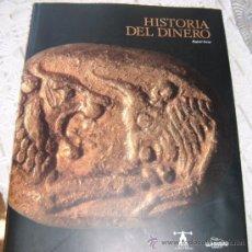 Catálogos y Libros de Monedas: HISTORIA DEL DINERO RAFAEL FERIA MUSEO CASA DE LA MONEDA 1999. Lote 31592668