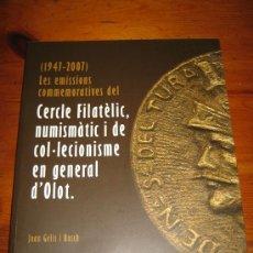 Catálogos y Libros de Monedas: LES EMISSIONS COMMEMORATIVES DEL CERCLE FILATÈLIC,NUMISMÀTIC I COL·LECCIONISME D´OLOT/ 2007/1ª EDI.. Lote 32169851