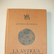 Catálogos y Libros de Monedas - LA ANTIGUA CECA DE MADRID – ANTONIO R. DE CATALINA - 32226444