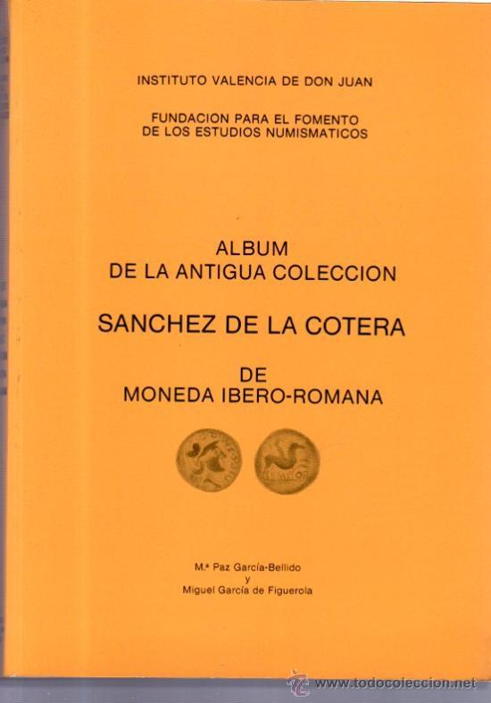 ALBUM DE LA ANTIGUA COLECCIÓN SANCHEZ DE LA COTERA DE MONEDA IBERO-ROMANA, MADRID 1986 (Numismática - Catálogos y Libros)