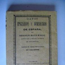 Catálogos y Libros de Monedas: DATOS EPIGRÁFICOS Y NUMISMÁTICOS DE ESPAÑA. BERNARDINO MARTÍN MÍNGUEZ.. Lote 33417008