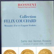 Catálogos y Libros de Monedas: CATALOGO NUMISMATICA. ROSSINI. 2006. MONNAIES D´OR ET D´ARGENT FEODALES. COLLECTION FELIX COUCHARD. . Lote 33341932