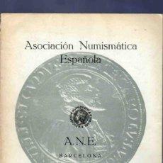 Catálogos y Libros de Monedas: CATALOGO MONEDAS. ASOCIACIÓN NUMISMATICA ESPAÑOLA. REDACTADO POR CALICO. 1963. VER DESCRIPCIÓN.. Lote 33342089