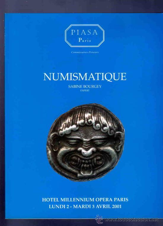 CATALOGO MONEDAS. GRIEGAS, ROMANAS, BIZANTINAS, FRANCESAS,EXTRANJERAS..PIASA, PARIS. BOURGEY. 2001. (Numismática - Catálogos y Libros)