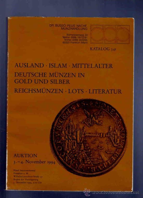 CATALOGO DE MONEDAS. EXTRANJERAS, ISLAMICAS, MEDIEVALES, MODERNAS... 341. DR. BUSSO. 1994. (Numismática - Catálogos y Libros)