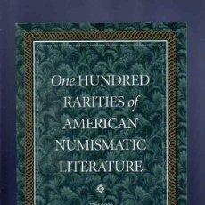 Catálogos y Libros de Monedas: ONE HUNDRED RARITIES OF AMERICAN NUMISMATIC LITERATURE. 1764-1996. KOLBE.. Lote 33410713