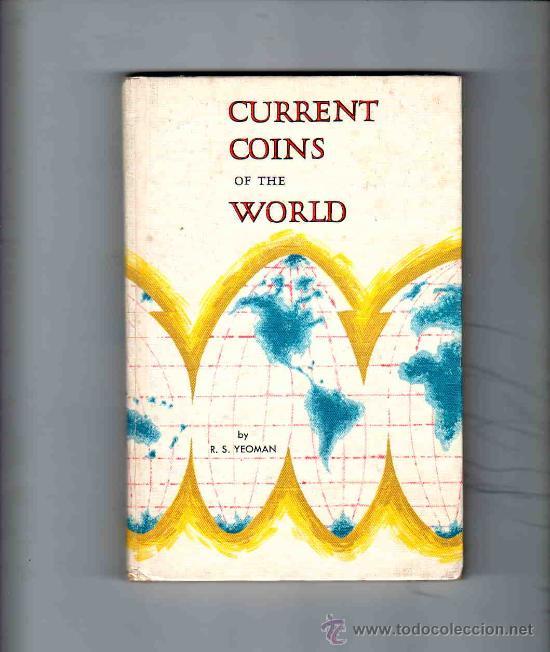 CURRENT COINS OF THE WORLD. MONEDAS ACTUALES DEL MUNDO. YEOMAN. 1966. WHITMAN PUBLISHING COMPANY. (Numismática - Catálogos y Libros)