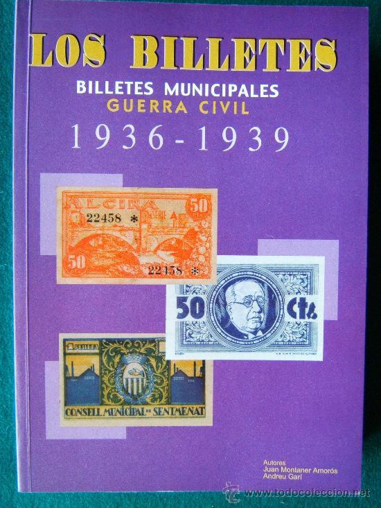 LOS BILLETES MUNICIPALES GUERRA CIVIL 1936/1939-MAS DE 1.800 DETALLADOS CON FOTOS-2002. (Numismática - Catálogos y Libros)