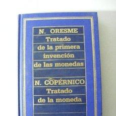 Catálogos y Libros de Monedas: TRATADO DE LA PRIMERA INVENCION DE LAS MONEDAS, N COPERNICO, N. ORESME, 1985. Lote 35524290