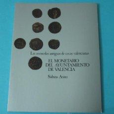 Catálogos y Libros de Monedas: LAS MONEDAS ANTIGUAS DE CECAS VALENCIANAS. EL MONETARIO DEL AYUNTA. DE VALENCIA. SABINA ASINS. Lote 81583224