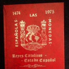 Catálogos y Libros de Monedas: LAS MONEDAS ESPAÑOLAS REYES CATOLICOS ESTADO ESPAÑOL. 1474 1975. CAYON Y CASTAN. 611 PAG. Lote 136220121