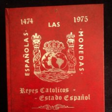 Cataloghi e Libri di Monete: LAS MONEDAS ESPAÑOLAS REYES CATOLICOS ESTADO ESPAÑOL. 1474 1975. CAYON Y CASTAN. 611 PAG. Lote 136220121